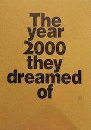 彼らが夢見た2000年